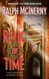 Relic of Time - The Rosary Chronicles ebook by Ralph McInerny