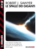 Le spalle dei giganti ebook by Robert J. Sawyer