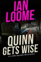 Quinn Gets Wise ebook by Ian Loome