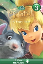 Disney Fairies: Tinker Bell: A Fairy Tale ebook by Disney Book Group