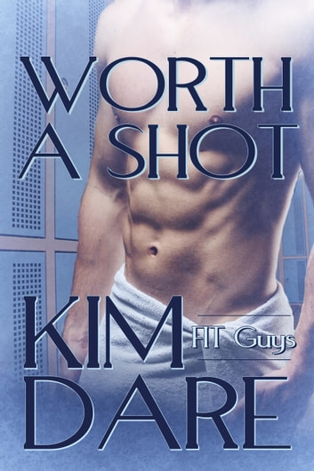 Worth a Shot ebook by Kim Dare