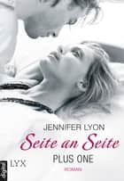 Plus One - Seite an Seite ebook by Jennifer Lyon, Michaela Link