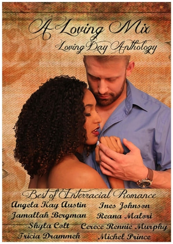 A Loving Mix-A Loving Day Anthology ebook by Michel Prince,Angela Kay Austin,Jamallah Bergman,Shyla Colt,Tricia Drammah,Ines Johnson,Reana Malori,Cerece Rennie Murphy
