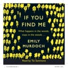 If You Find Me audiobook by Emily Murdoch