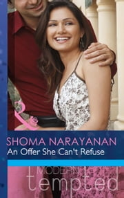 An Offer She Can't Refuse (Mills & Boon Modern Tempted) ebook by Shoma Narayanan