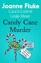 Candy Cane Murder (Anthology) eBook by Joanne Fluke