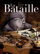 La Bataille - Tome 1 ebook by Ivan Gil, Patrick Rambaud, Frédéric Richaud