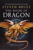The Book of Dragon - Dragon and Issola ebook by Steven Brust