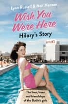 Hilary's Story (Individual stories from WISH YOU WERE HERE!, Book 1) ebook by Lynn Russell, Neil Hanson