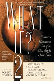 What If? II ebook by Robert Cowley
