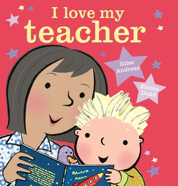 I Love My Teacher eBook by Giles Andreae