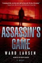Assassin's Game - A David Slaton Novel ebook by Ward Larsen