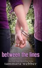 Between the Lines eBook by Tammara Webber