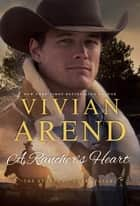 A Rancher's Heart ebook by Vivian Arend