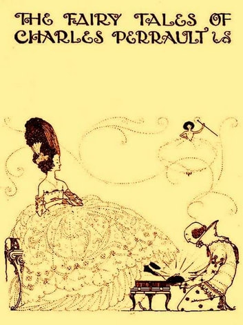 The Fairy Tales of Charles Perrault ebook by Charles Perrault,Harry Clarke, Illustrator,Thomas Bodkin, Introduction
