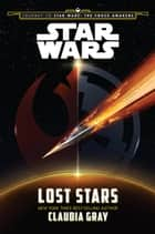 Journey to Star Wars: The Force Awakens: Lost Stars ebook by Claudia Gray