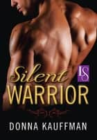 Silent Warrior - A Loveswept Classic Romance ebook by Donna Kauffman