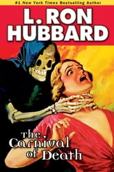 Carnival of Death, the - A Case of Killer Drugs and Cold-blooded Murder on the Midway ebook by L. Ron Hubbard