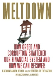 Meltdown - How Greed and Corruption Shattered Our Financial System and How We Can Recover ebook by Katrina vanden Heuvel