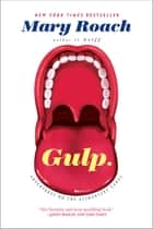 Gulp: Adventures on the Alimentary Canal ebook by Mary Roach