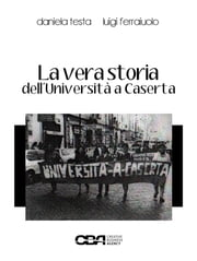 La vera storia dell'Università a Caserta ebook by Kobo.Web.Store.Products.Fields.ContributorFieldViewModel