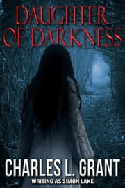 Daughter of Darkness ebook by Charles L. Grant