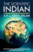 THE SCIENTIFIC INDIAN ebook by A P J Abdul Kalam