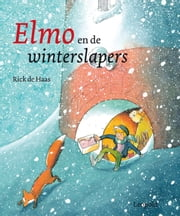 Elmo en de winterslapers ebook by Rick de Haas
