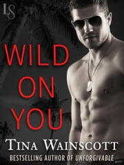 Wild on You - A Justiss Alliance Novel ebook by Tina Wainscott
