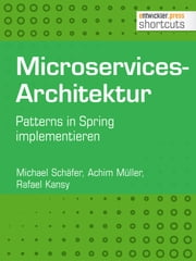 Microservices-Architektur - Patterns in Spring implementieren ebook by Kobo.Web.Store.Products.Fields.ContributorFieldViewModel