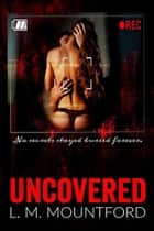 Uncovered ebook by L.M. Mountford