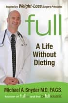 FULL - A Life Without Dieting ekitaplar by Michael A. Snyder