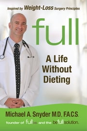 FULL - A Life Without Dieting ebook by Michael A. Snyder