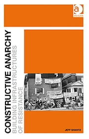Constructive Anarchy - Building Infrastructures of Resistance ebook by Dr Jeff Shantz