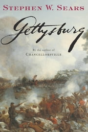 Gettysburg ebook by Stephen W. Sears
