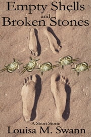 Empty Shells and Broken Stones ebook by Lisa Gaines