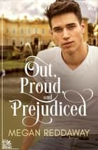 Out, Proud, and Prejudiced ebook by Megan Reddaway