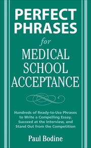 Perfect Phrases for Medical School Acceptance ebook by Paul Bodine