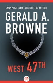 West 47th ebook by Gerald A. Browne