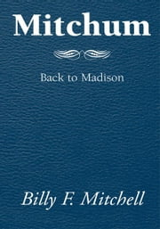 Mitchum - Back to Madison ebook by Billy F. Mitchell