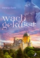 wachgeküsst ebook by Verena Rank