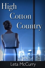 High Cotton Country ebook by Leta McCurry