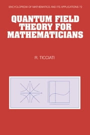 Quantum Field Theory for Mathematicians ebook by Ticciati, Robin