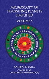Microscopy of Transiting Planets Simplified Volume 5 ebook by Baldev  Bhatia