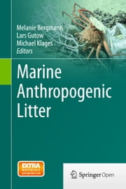 Marine Anthropogenic Litter ebook by Melanie Bergmann,Lars Gutow,Michael Klages