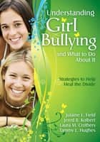 Understanding Girl Bullying and What to Do About It ebook by Julaine E. Field,Jered B. Kolbert,Laura M. Crothers,Tammy L. Hughes