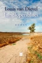 Landlopersblues ebook by Louis van Dievel
