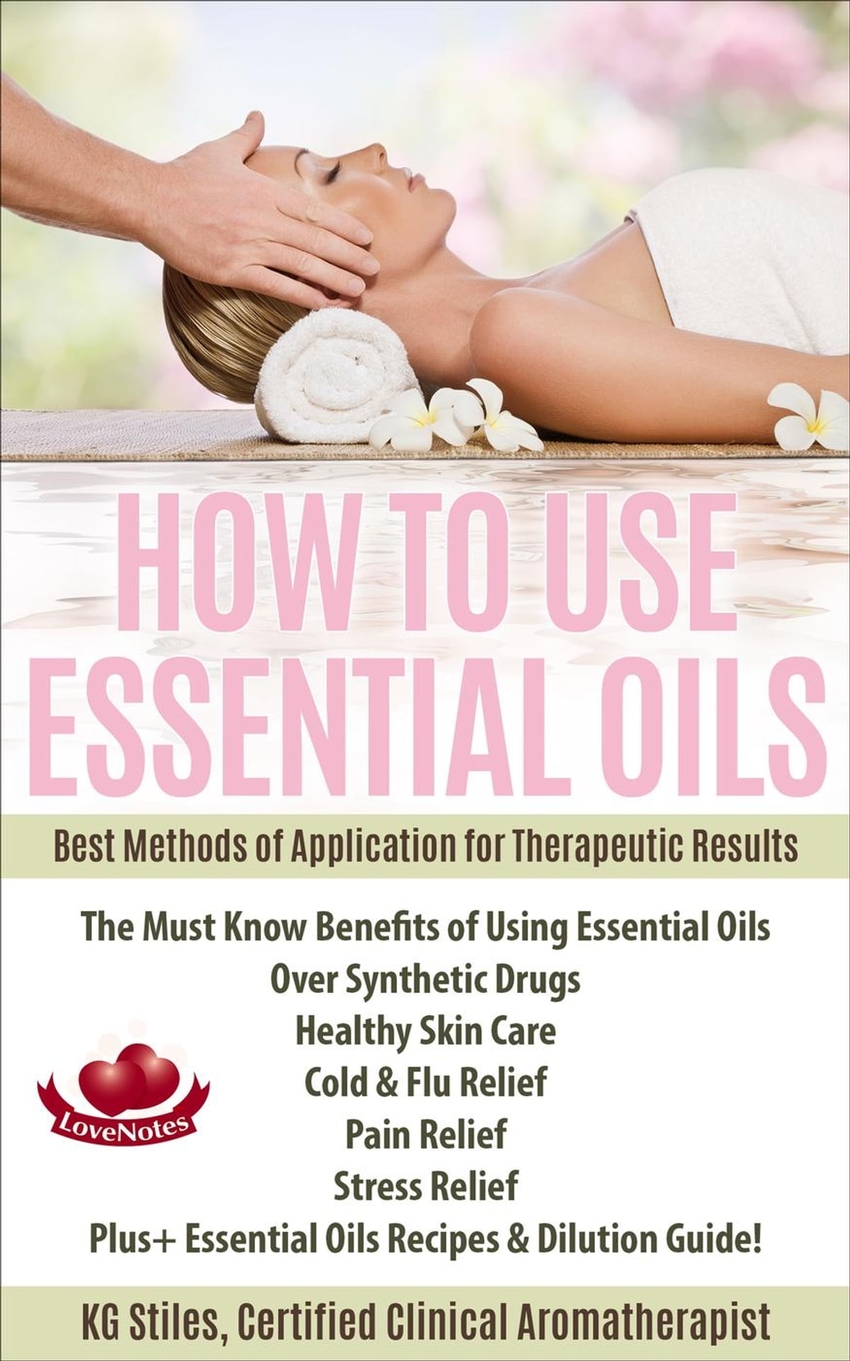 How To Use Essential Oils Best Methods Of Application For Therapeutic Results The Must Know Benefits Of Using Essential Oils Over Synthetic Drugs Healthy Skin Care Cold Flu Pain Stress