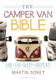 The Camper Van Bible - Live, Eat, Sleep (Repeat) ebook by Mr Martin Dorey