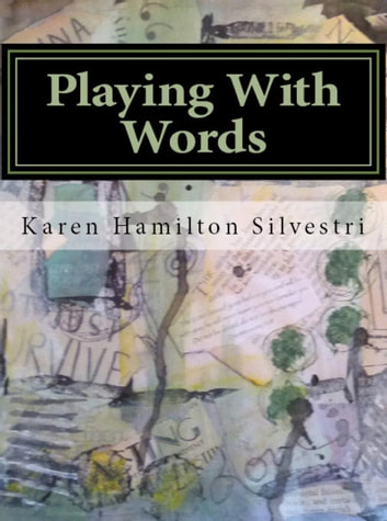 Playing with Words: A Poetry Writing Workshop eBook by Karen Silvestri